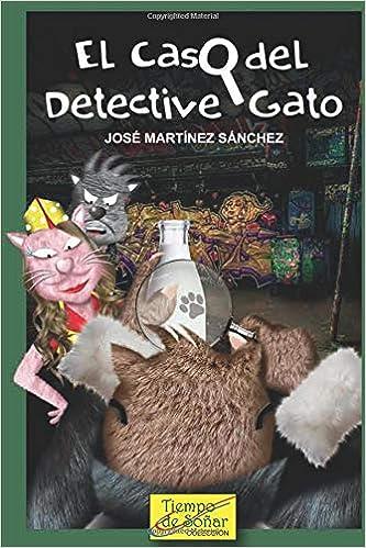 El caso del detective gato (Spanish Edition): Sr. José Martínez Sánchez J.M: 9789588962160: Amazon.com: Books