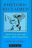 Rhetoric Reclaimed, Janet M. Atwill, 0801432634