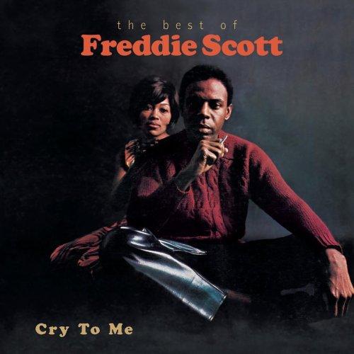 Freddie Scott - Cry to Me The Best of Freddie Scott - Zortam Music