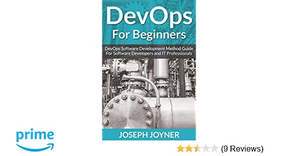 Devops For Beginners Devops Software Development Method Guide For