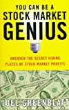 you can be a stock market genius - You Can Be a Stock Market Genius: Uncover the Secret Hiding Places of Stock Market Profits
