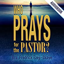Who Prays for the Pastor? Audiobook by Fredrick Ezeji-Okoye Narrated by Michael Edgar Myers
