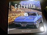 Corvette : America's Sports Car [Hardcover] by