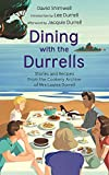 Dining with the Durrells: Stories and Recipes from the Cookery Archive of Mrs Louisa Durrell