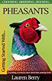 Getting Started with Pheasants (Getting Started with... Book 6)