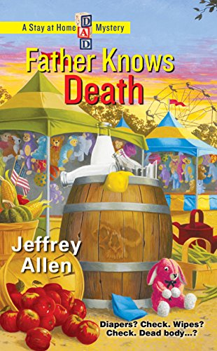 Father Knows Death (Stay At Home Dad Mysteries Book 3)