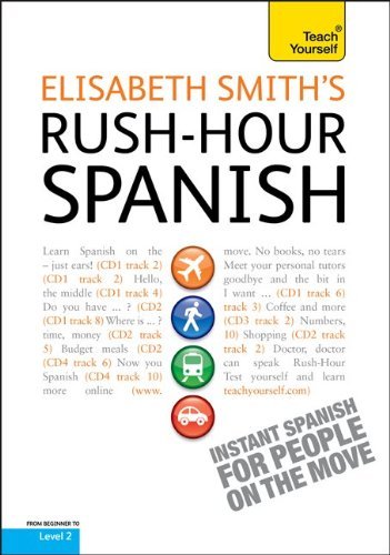 Rush-Hour Spanish with Four Audio CDs: A Teach Yourself Guide (Teach Yourself Language)]()