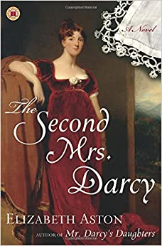 The second mrs darcy a novel elizabeth aston 9780743297295 the second mrs darcy a novel fandeluxe Gallery