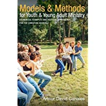 Models and Methods for Youth and Young Adult Ministry: Ecumenical Examples and Pastoral Approaches for the Christian Church