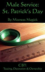 Male Service: St. Patrick's Day: CBT: Teasing, Decoration & Ownership (Male Service - Individual Holiday Assignments Book 2) (English Edition)