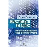 Investimento em ações: Para os momentos de crise e de crescimento