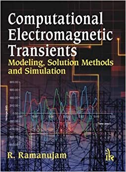 Computational Electromagnetic Transients: Modeling, Solution Methods and Simulation