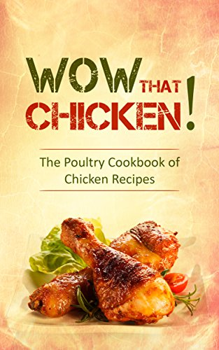 Chicken Recipes: The Poultry Cookbook of Chicken Recipes & Delicious Ideas for Chicken Wings, Chicken Legs, Drumsticks and Eggs for The Whole Festive Christmas Holiday Family by Max Grill