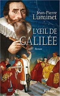 Les bâtisseurs du ciel [3] : L'oeil de Galilée