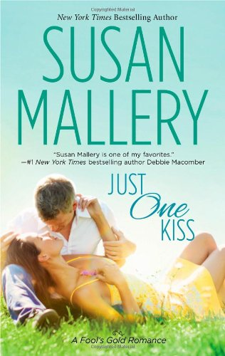Just One Kiss - Book #10 of the Fool's Gold