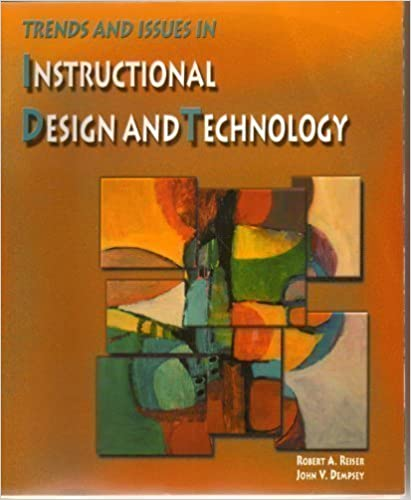 Trends And Issues In Instructional Design And Technology Reiser Robert Dempsey John V 9780130222978 Amazon Com Books