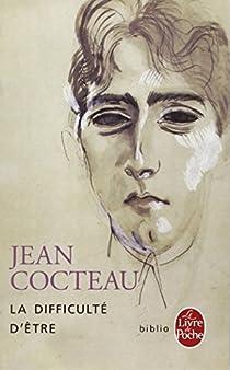 La Difficulté d'être par Cocteau