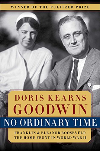 No Ordinary Time: Franklin & Eleanor Roosevelt: The Home Front in World War II cover