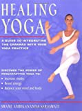 Healing Yoga: A Guide to Integrating the Chakras With Your Yoga Practice