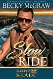 Slow Ride: Sleeper SEALs Book 2