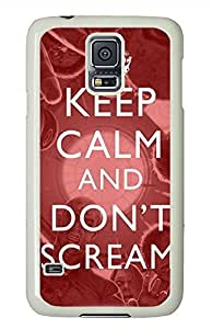 Keep Calm And Dont Scream PC White Hard Case Cover Skin For Samsung Galaxy S5 I9600
