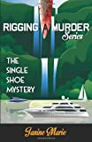The Single Shoe Mystery, Janine Marie, 0989184838