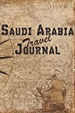 Saudi Arabia Travel Journal: 6x9 Travel Notebook with prompts and Checklists perfect gift for your Trip to Saudi Arabia for every Traveler