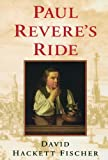 Paul Revere's Ride, David H. Fischer, 0195098315