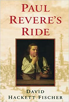 a review of the book paul reveres ride by david hackett fischer Reviews & interviews   books teaching materials   source: david hackett fischer, paul revere's ride (new york: oxford, 1994) recent posts.