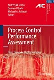 img - for Process Control Performance Assessment: From Theory to Implementation (Advances in Industrial Control) book / textbook / text book