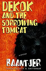 DeKok and the Sorrowing Tomcat: A Mystery