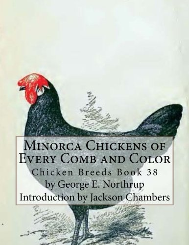 Read Online Minorca Chickens of Every Comb and Color: Chicken Breeds Book 38 (Volume 38) PDF