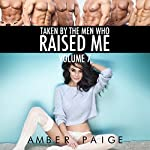 Taken by the Men Who Raised Me, Volume 7 | Amber Paige