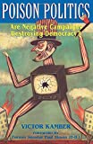 img - for Poison Politics: Are Negative Campaigns Destroying Democracy? book / textbook / text book