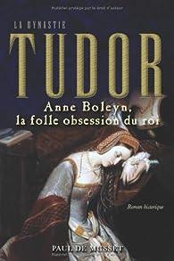 Anne Boleyn, la Folle Obsession du Roi par Paul de Musset