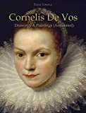 Cornelis De Vos: Drawings & Paintings (Annotated)