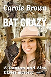 Bat Crazy (A Denton and Alex Davies mystery) (Volume 2)