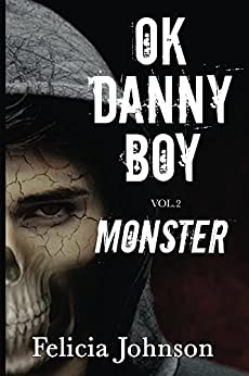 OK Danny Boy: Monster by [Johnson, Felicia]
