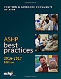 img - for ASHP Best Practices 2016-2017: Position and Guidance Documents of ASHP book / textbook / text book