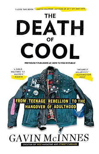 The Death of Cool: From Teenage Rebellion to the Hangover of Adulthood [Gavin McInnes] (Tapa Blanda)