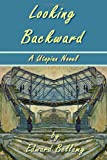 Looking Backward by Edward Bellamy - A Utopian Novel, Edward Bellamy, 193425522X
