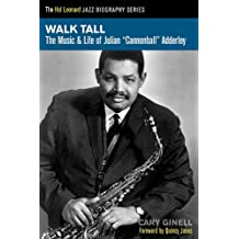 Amazon cary ginell books biography blog audiobooks kindle walk tall the music life of julian cannonball adderley hal leonard jazz biographies fandeluxe Choice Image