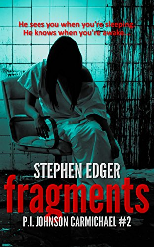 Fragments: A gripping serial killer thriller (P.I. Johnson Carmichael Series - Book 2)