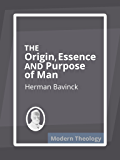 The Origin, Essence, and Purpose of Man