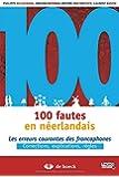 100 fautes en néerlandais : Les erreurs les plus courantes des francophones