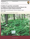Condition of Vegetation Communities in Allegheny Portage Railroad National Historic Site and Johnstown Flood National Memorial: Eastern Rivers and Mountains Network Summary Report 2007?2009, Stephanie Perles and Kristina Callahan, 1492167436