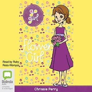 Flower Girl: Go Girl!, Book 30 Audiobook