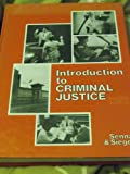 Introduction to Criminal Justice, Joseph J. Senna and Larry J. Siegel, 0829904093