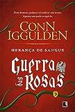 Herança de Sangue. Guerra das Rosas - Volume 3