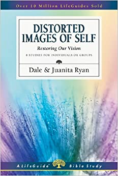 Book Distorted Images of Self: Restoring Our Vision (Lifeguide Bible Studies)
